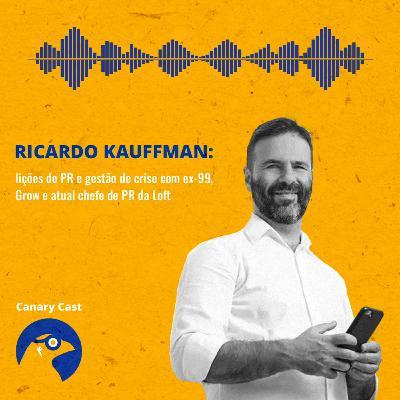 Ricardo Kauffman: lições de PR e gestão de crise com ex-99, Grow e atual chefe de PR da Loft