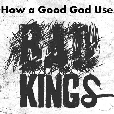 November 1, 2020: How a Good God Uses Bad Kings