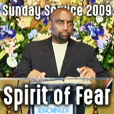 How to Overcome the Spirit of Fear (Sunday Service 8/2/09)