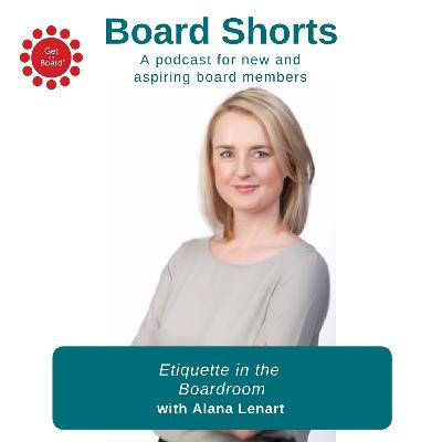 Etiquette In The Boardroom with Alana Lenart | Ep. 07