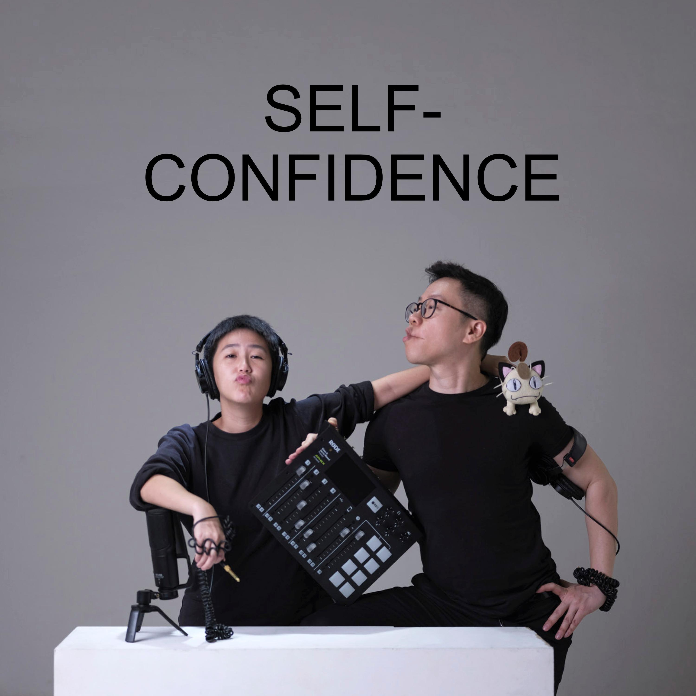 Ep #31 - Self-Confidence