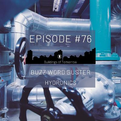 #76 Buzz Word Buster - Hydronics (Part 1)