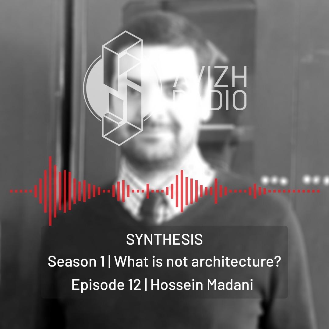 Avizh Radio - SYNTHESIS-Episode 12-Hossein Madani