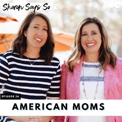 36. Civility and Civic Duty with the American Moms