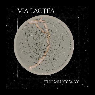 13 Via Lactea: The Milky Way