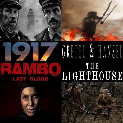 Week 163: (Gretel & Hansel (2020), The Lighthouse (2019), 1917 (2019), Rambo: Last Blood (2019))