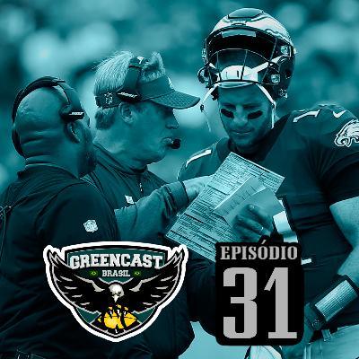 GreencastBR 31 – Destrinchando o Elenco Ofensivo