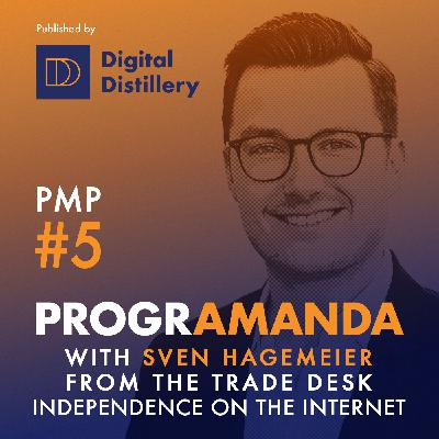 PMP #5 w/ Sven Hagemeier from The Trade Desk - Independence on the internet (GER)