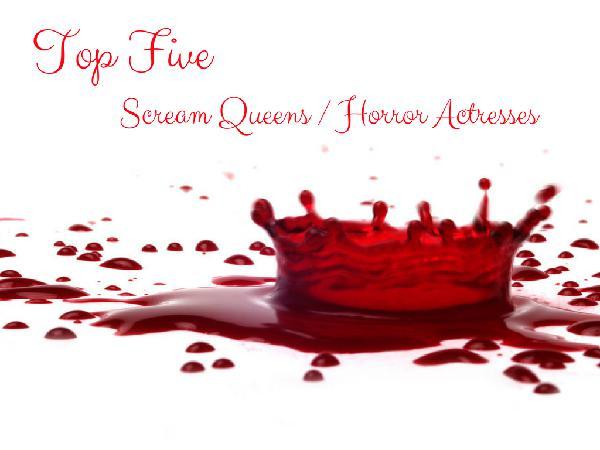 Top Five Scream Queens