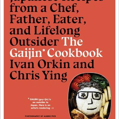 Episode 401: Gaijin cookbook with Ivan Orkin & Chris Ying