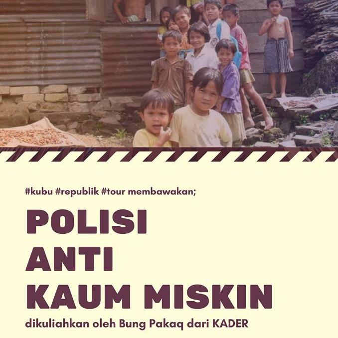 Polisi Anti Kaum Miskin - Bung Pakaq (KADER)