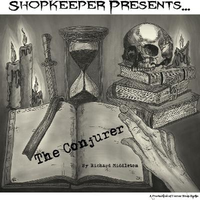S1 Shopkeeper Presents...The Conjurer