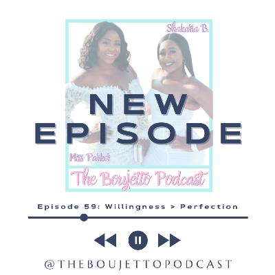 Episode 59: Willingness > Perfection