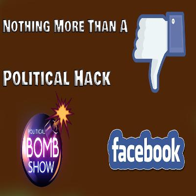 Facebook Nothing More Than A Political Hack