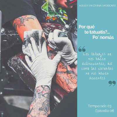 T3 Episodio 06: Por qué te tatuatis?? Po' nomás...