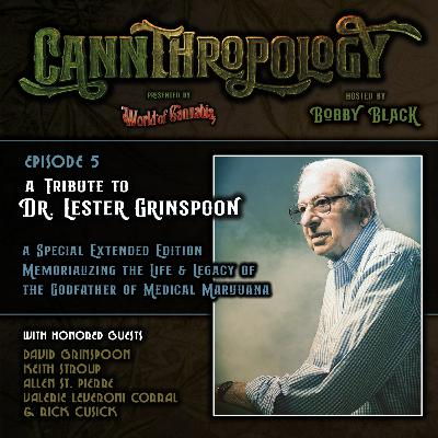 EP. 5 - TRIBUTE TO DR. GRINSPOON (with guests David Grinspoon, Keith Stroup, Allen St. Pierre, Valerie Corral & Rick Cusick)