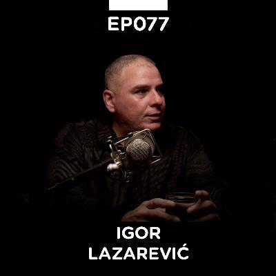 EP 077: Igor Lazarević,  poslovni konsultant - Pojačalo podcast