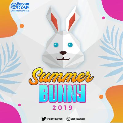 Private Ryan Presents Summer Bunny 2019