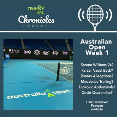 Australian Open 2021 Week 1 Questions Serena 24? Rafael Nadal Back? Djokovic Abs? Covid Quarantine? Zverev Allegations? Medvedev trolling?