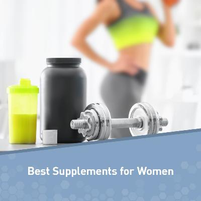 The 5 Absolute Best Supplements for Women (#2 and 3 Are Must-Haves)