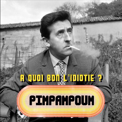 #33.4 - A Quoi Bon l'Idiotie ? - Pays de Cocagne