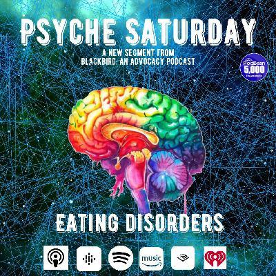 Psyche Saturday - Eating Disorder