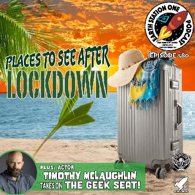 The Earth Station One Podcast - Places To See After Lockdown