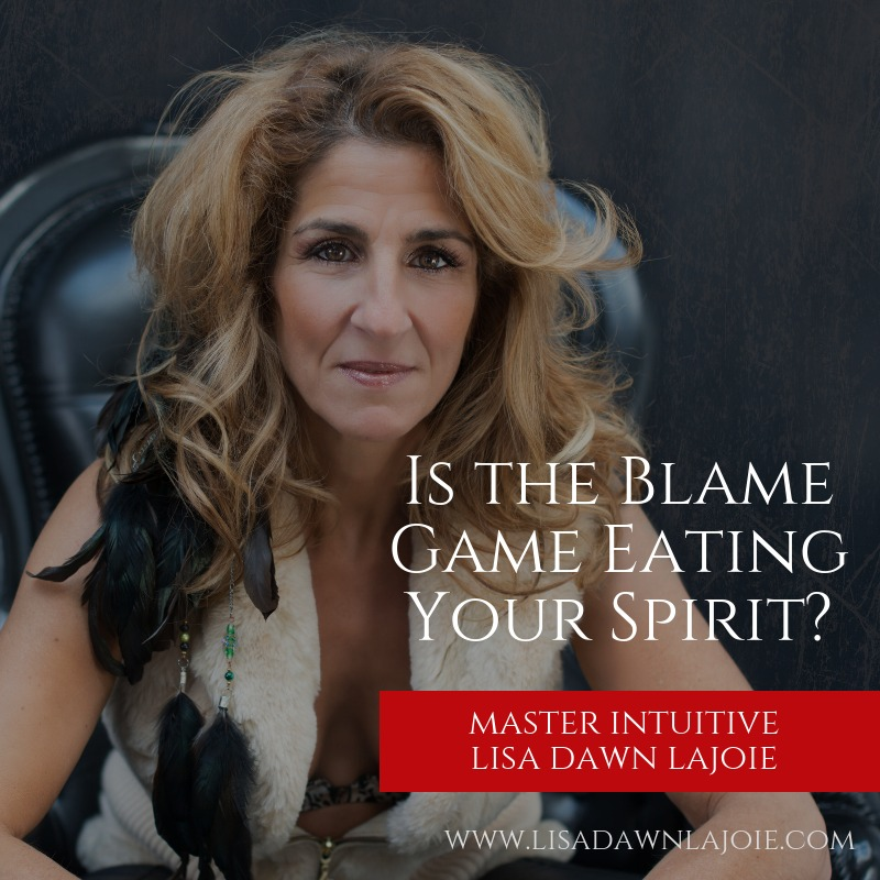 Is the Blame Game Eating Your Spirit?
