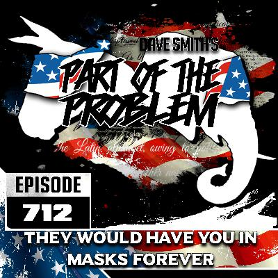 They Would Have You In Masks Forever