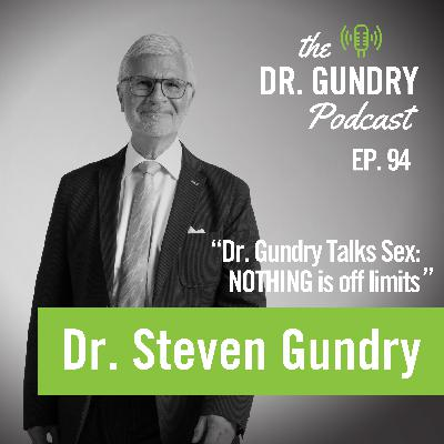 Dr. Gundry Talks Sex: NOTHING is off limits