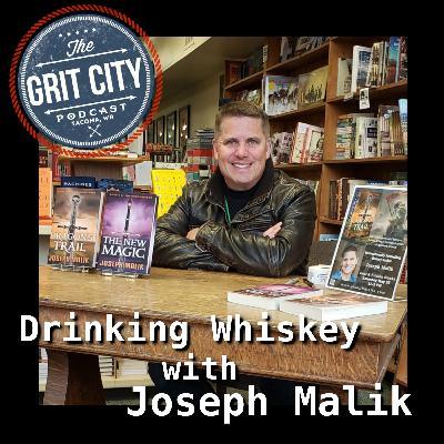 Drinking Whiskey with Joseph Malik