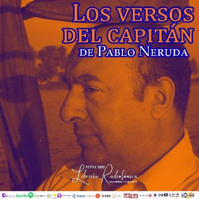 #266: Los versos del capitán de Pablo Neruda