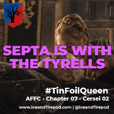 247 – A Feast for Crows Chapter 07 – Cersei 02 #TinFoilQueen