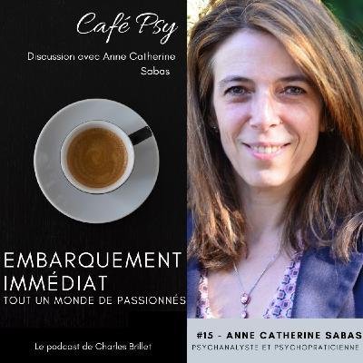 #15 - Anne Catherine Sabas - Café Psy - Aider nos enfants à trouver leur place