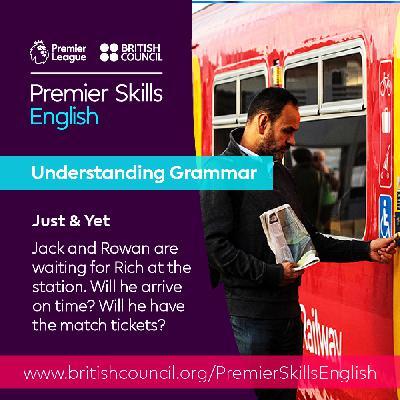 Understanding Grammar - Just and yet