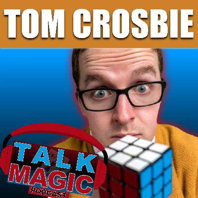 22: Tom Crosbie Talks The Edingburgh Fringe & Becoming A Stage Magician | Talk Magic With Craig Petty