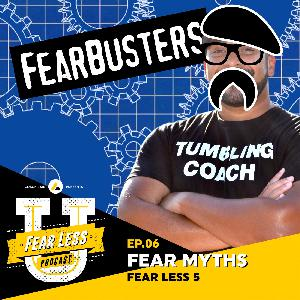 Fear Less University - Ep.6: Fear Myths - A Fear Less 5 with Coach Lain