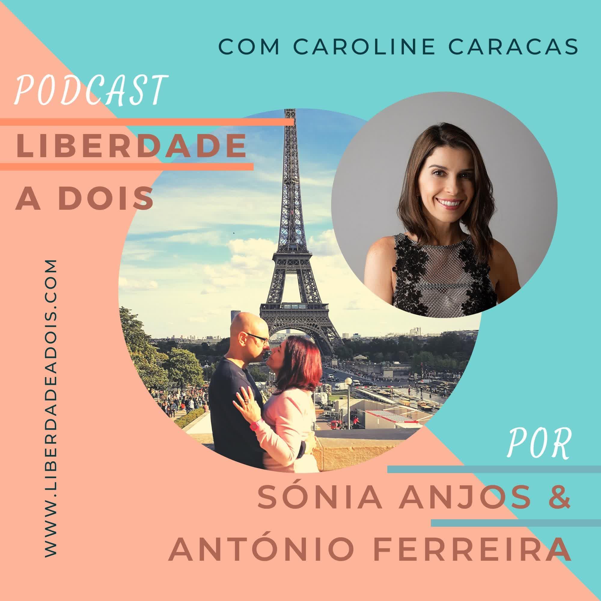 #30 - Caroline Caracas - Vergonha Não Paga Conta
