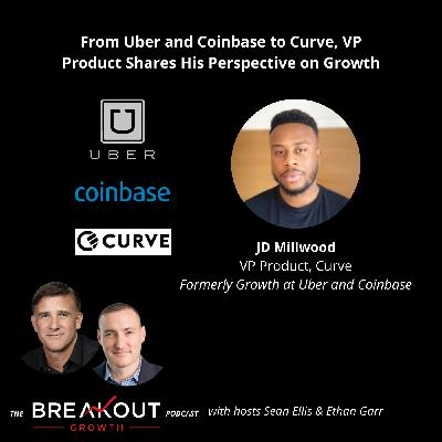 From Uber and Coinbase to Curve, VP Product Shares His Views on Growth