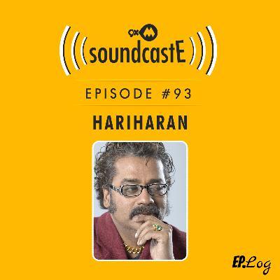 Ep.93: 9XM SoundcastE ft. Hariharan