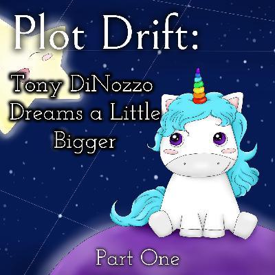Bitch Craft - Tony DiNozzo Dreams a Little Bigger - 1/2