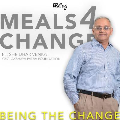 Ep.21 Meals For Change ft. Shridhar Venkat, CEO-Akshaya Patra