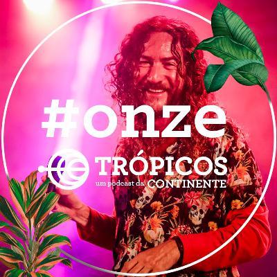 Trópicos #Onze - O atípico São João 2020