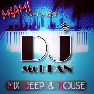 Dj MCDEAN : Deep & House 2018 - MIAMI