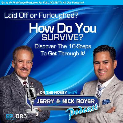 Episode #85: 10-Steps To Surviving A Layoff or Furlough