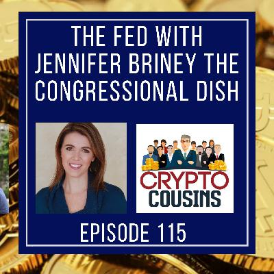 The Fed  With Jennifer Briney The Congressional Dish