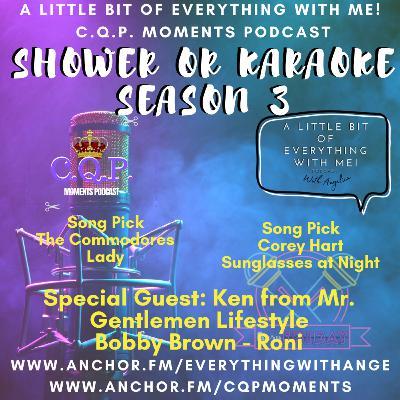 Shower or Karaoke with Angelica: Guest Ken Mr. Gentleman