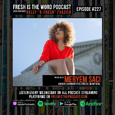 Episode #227: Meryem Saci – Algerian Refugee, Now Montreal-Based Singer, Songwriter, and Emcee, New EP All In Available Now