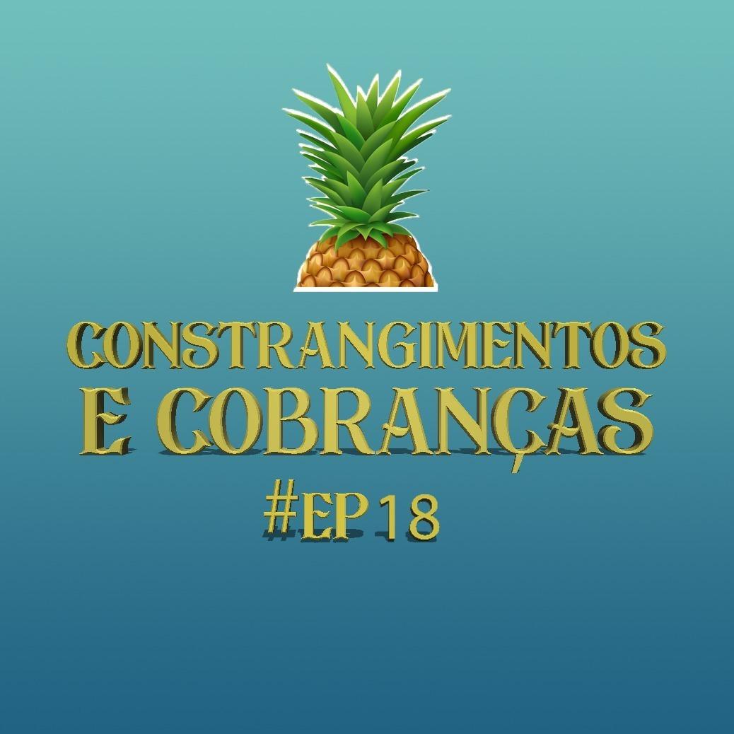 #18 - Constrangimentos e Cobranças - ORCI