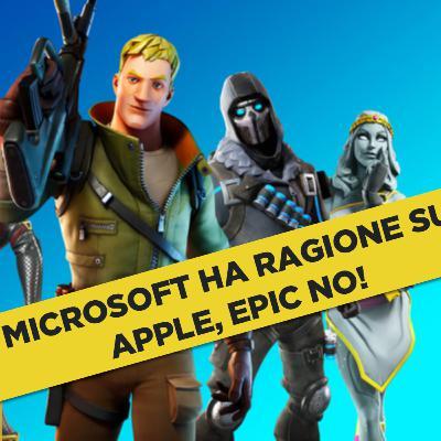 Microsoft ha ragione su Apple, Epic no!